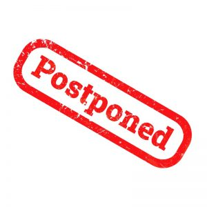 "Red text ""Postponed"""
